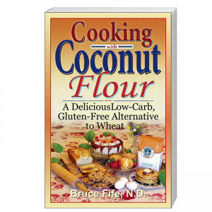 Cooking With Coconut Flour Front Cover by Bruce Fife
