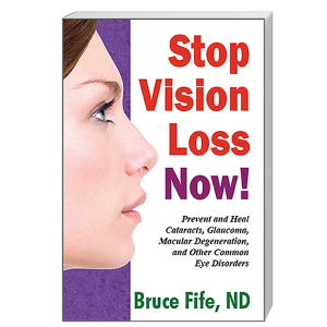 Stop Vision Loss Now Front Cover by Bruce Fife